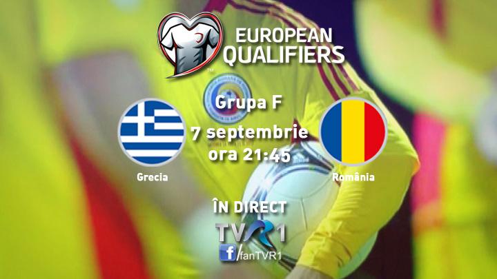 Meciul Grecia – România, în direct şi exclusiv la TVR